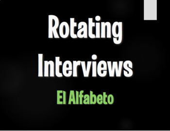 Spanish Alphabet Rotating Interviews