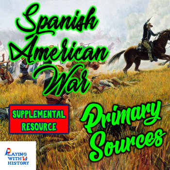 Spanish American War 5 DBQ Primary Sources