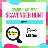 Spanish American War Scavenger Hunt-Plus Bonus Lesson