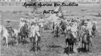 Spanish American War Simulation Part One - FUN and INTERACTIVE!