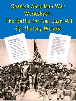 Spanish American War Worksheet: The Battle for San Juan Hill