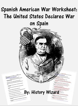 Spanish American War Worksheet: The United States Declares War on Spain