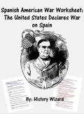 Spanish American War Worksheet: The United States Declares War on Spain