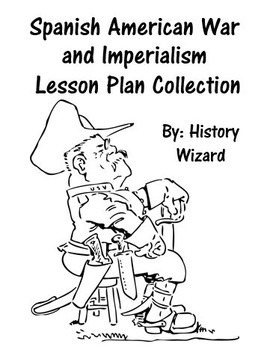 Spanish American War and Imperialism Lesson Plan Collection