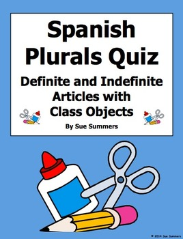 Spanish Articles and Nouns Plurals with Class Objects Quiz