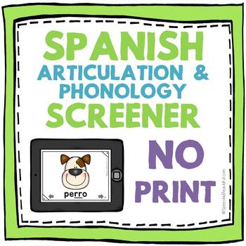 Spanish Articulation and Phonology Screener -- NO PRINT!
