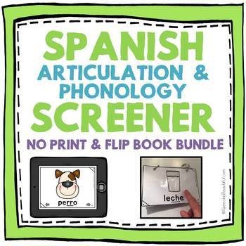 Spanish Articulation and Phonology Screener -- NO PRINT AND FLIP BOOK: BUNDLE!