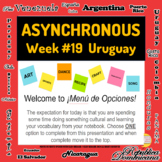 Spanish Asynchronous  Choice Board #19 - High-Interest Uru