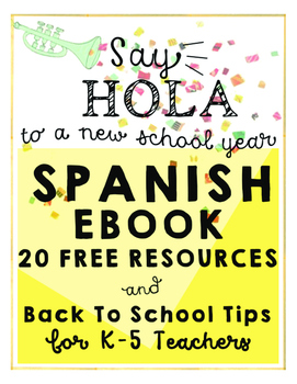 Spanish Back to School Elementary eBook: Tips and FREE Resources