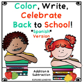 Spanish / Back to School / Fall Addition & Subtraction Color, Write, Celebrate!