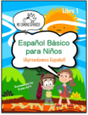 Spanish Basics Workbook for Grades K-1! Book 1 (Over 100 w