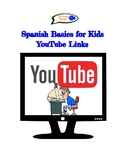 Spanish Basics YouTube Video Links (100's of Videos by Lesson and by Holiday!)