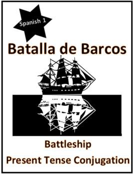 Spanish Present Tense Verb Conjugation Review Game Battleship First Year Verbs