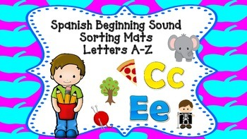 Spanish Beginning Sound Sorting Mats For Letters A-Z
