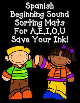 Spanish Beginning Sound Sorting Mats for A,E,I,O,U:  SAVE