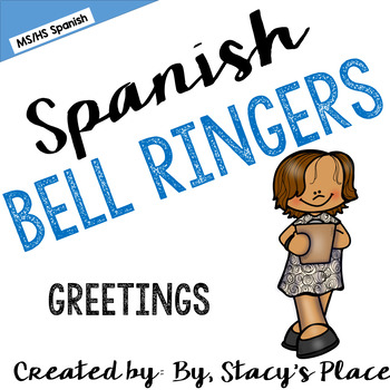 Spanish Bell Ringers Greetings, Do Nows, Warm Ups (Monday-Friday)