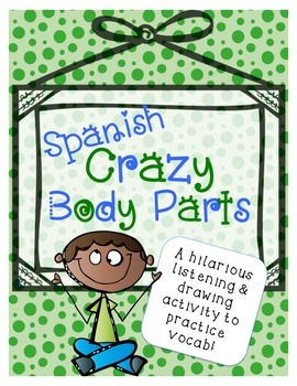 Crazy Spanish Body Parts - Listen and Draw Activity - Las