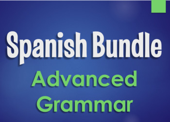 Spanish Bundle:  Advanced Grammar