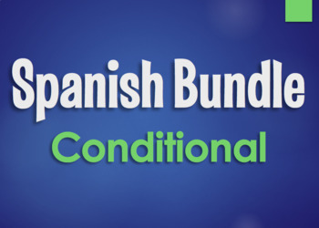 Spanish Bundle:  Conditional Tense