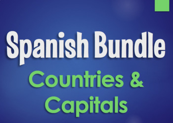 Spanish Bundle:  Countries and Capitals