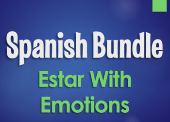 Spanish Bundle:  Estar With Emotions