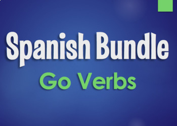 Spanish Bundle: Go Verbs
