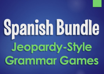Spanish Bundle:  Jeopardy-Style Grammar Games