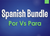 Spanish Bundle:  Por Vs Para