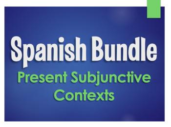 Spanish Bundle:  Present Subjunctive Contexts