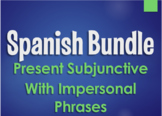 Spanish Bundle:  Present Subjunctive With Impersonal Phrases