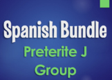 Spanish Bundle:  Preterite Tense J Group Verbs