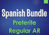 Spanish Bundle:  Preterite Tense Regular AR Verbs