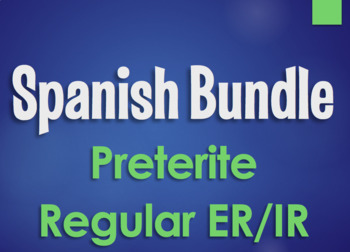 Spanish Bundle:  Preterite Tense Regular ER and IR Verbs
