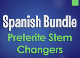 Spanish Bundle:  Preterite Tense Stem Changer Verbs
