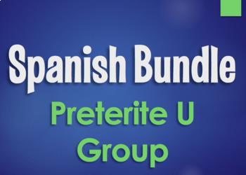 Spanish Bundle:  Preterite Tense U Group Verbs