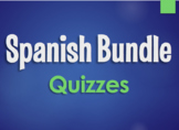 Spanish Bundle:  Quizzes