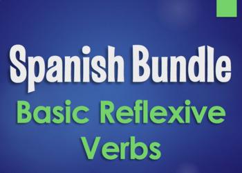 Spanish Bundle: Basic Reflexive Verbs