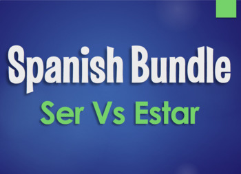 Spanish Bundle:  Ser Vs Estar