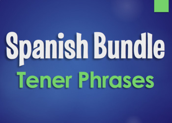 Spanish Bundle:  Tener Phrases