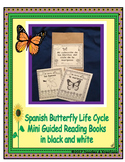 Spanish Butterfly Life Cycle Mini Guided Readers in Black and White