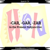 Spanish -CAR, -GAR, -ZAR Verbs in Subjunctive Video Bundle