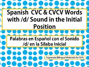 Spanish  CVC & CVCV Words with /d/ Sound in the Initial Position