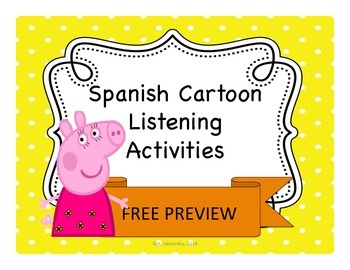 Spanish Cartoon Listening Activities:  Peppa Pig FREE PREVIEW