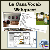 Spanish Casa Vocab Webquest
