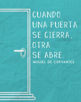 Spanish Cervantes quote poster - when one door opens
