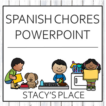 Spanish Chores Powerpoint (Los Quehaceres)