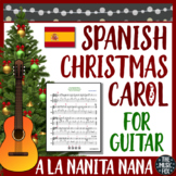 Spanish Christmas Carol For Beginning Guitar! A La Nanita Nana (Grades 3-12)