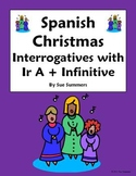 Spanish Christmas Ir A + Infinitive & Interrogatives / Question Words - Navidad