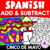 Spanish Cinco de Mayo Addition Facts & Subtraction Facts C