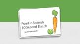 Spanish Class - 60 Second Sketch- Food Vocabulary